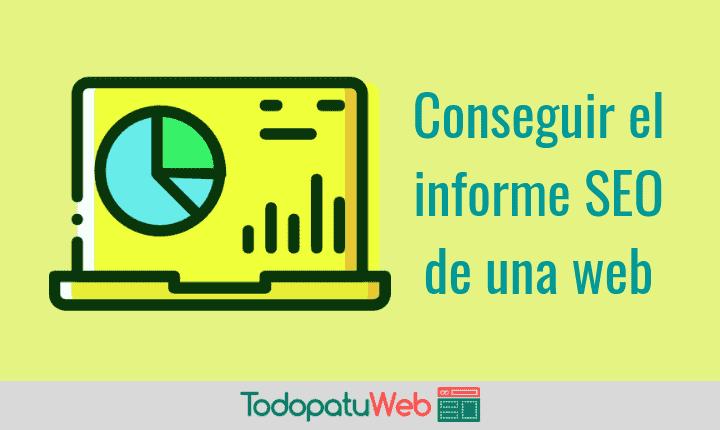 Como obtener un informe o analisis SEO de tu web gratis