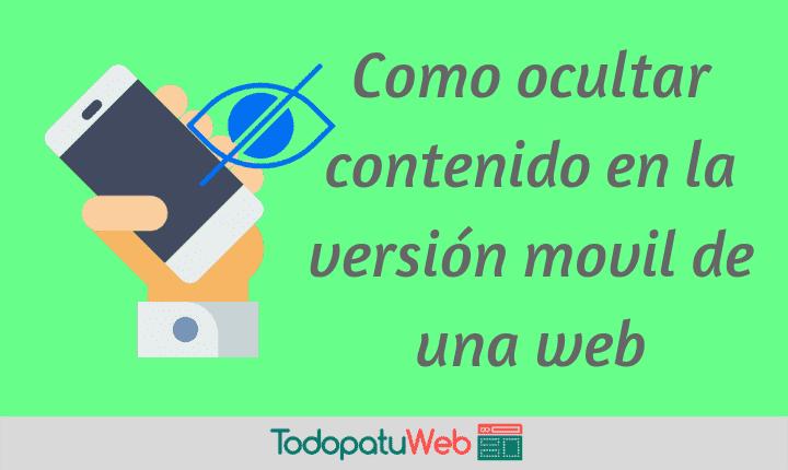 Que hacer para no mostrar contenido en la versión movil de tu web