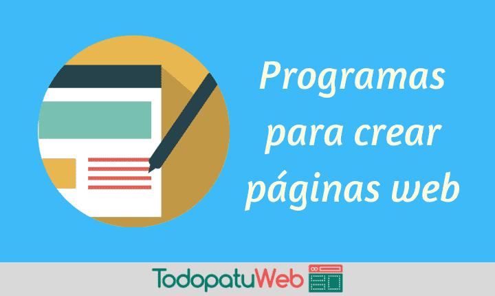 Programas que mas te convienen para crear tu página web – GRATIS
